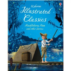 Детская книга Usborne Illustrated Classics. Huckleberry Finn and Other Stories